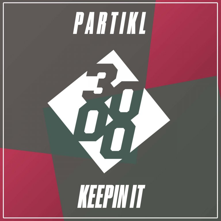 P A R T I K L - Keepin It [Out Now On 3000 Bass]