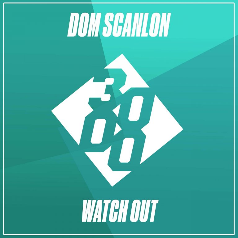 Dom Scanlon - Watch Out [Out Now on 3000 Bass]