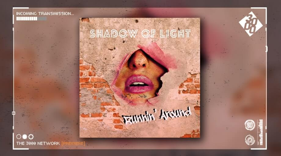 Shadow Of Light - Runnin' Around