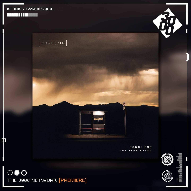 Ruckspin - Mono No Aware ft Om Unit [The 3000 Network Premiere]