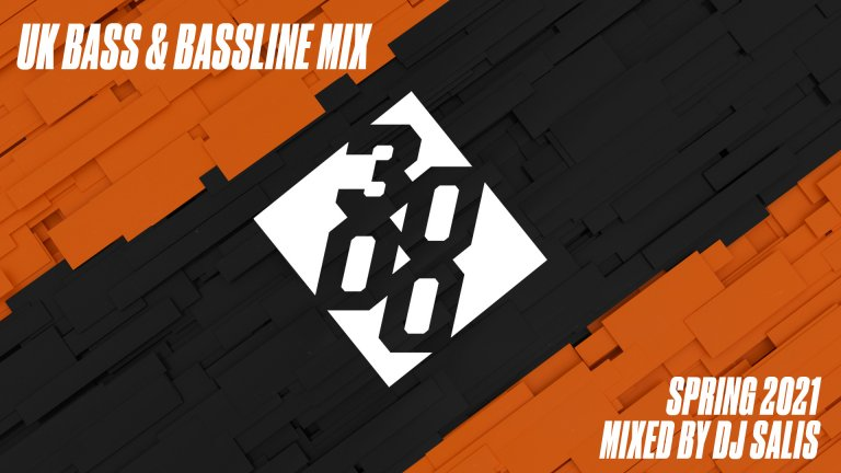 UK Bass & Bassline Mix | Spring 2021 - Mixed By DJ SALIS