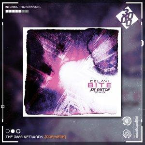 CELAVI - Bite (Joe Easton Remix)[The 3000 Network Premiere]