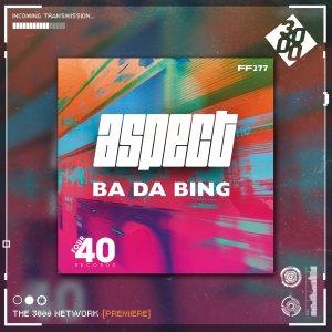 Aspect - Ba Da Bing [The 3000 Network Premiere]