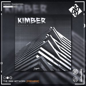 Kimber - Random Step [The 3000 Network Premiere]