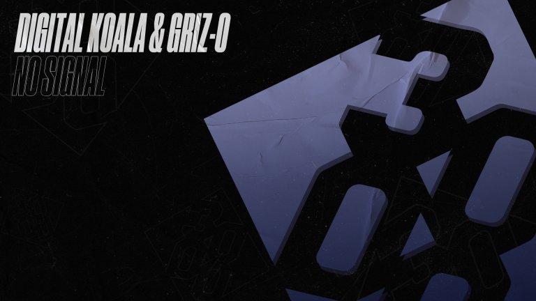 Digital Koala & Griz-O - No Signal [Out Now]